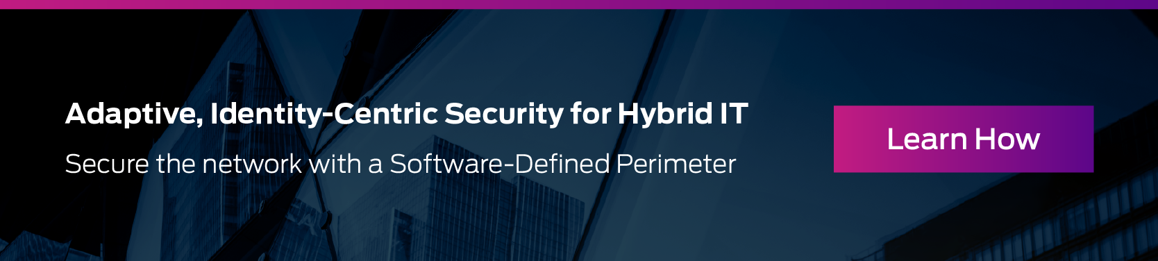 Adaptive, Identity-Centric Security for Hybrid IT